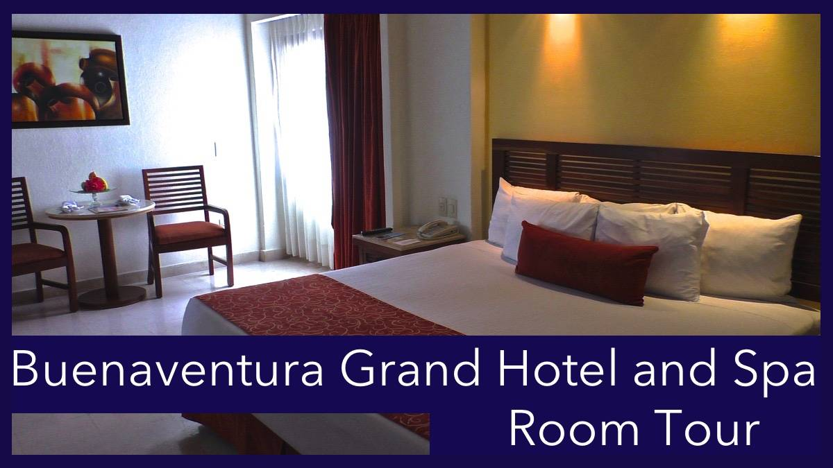 Buenaventura Grand Hotel and Spa Deluxe Room TOUR{Video Review}